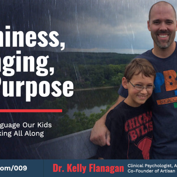 Dr. Kelly Flanagan - Front Row Dads