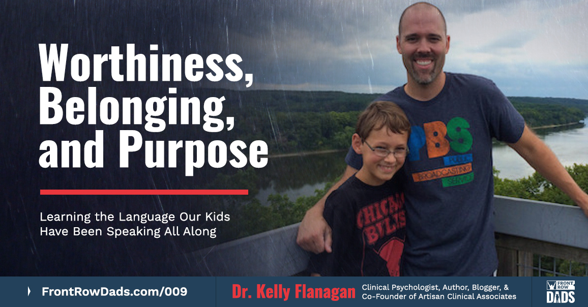 Dr. Kelly Flanagan - Front Row Dads